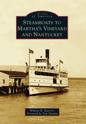 Steamboats to Martha's Vineyard and Nantucket (Images of America), Ewen Jr, William H.
