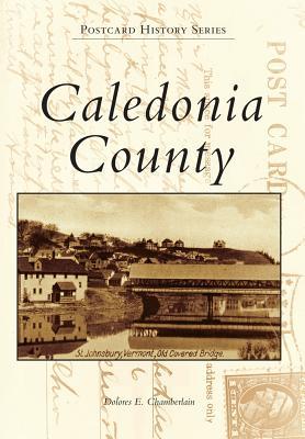 Caledonia County (Postcard History Series), Chamberlain, Dolores E.