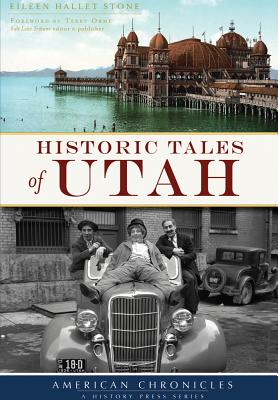 Image for Historic Tales of Utah (American Chronicles)