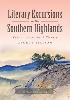 Image for Literary Excursions in the Southern Highlands: Essays on Natural History
