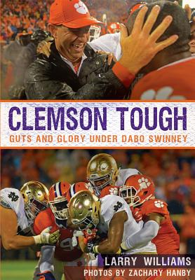 Image for CLEMSON TOUGH: GUTS AND GLORY UNDER DABO SWINNEY