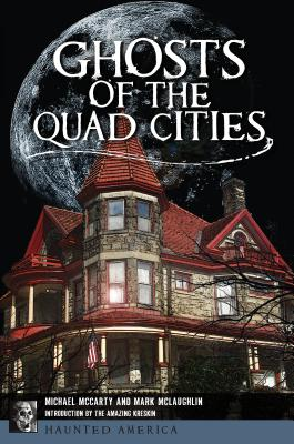 Image for Ghosts of the Quad Cities (Haunted America)(Ingram)