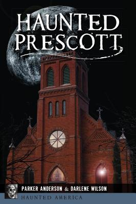 Image for Haunted Prescott (Haunted America)