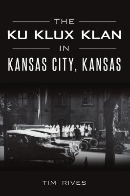 Image for The Ku Klux Klan in Kansas City, Kansas