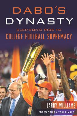 Image for DABO'S DYNASTY: CLEMSON'S RISE TO COLLEGE FOOTBALL SUPREMACY