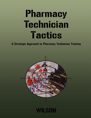 Pharmacy Technician Tactics, Rhonda Inez Wilson  (Author)