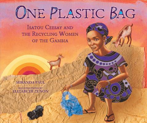 Image for ONE PLASTIC BAG: ISATOU CEESAY AND THE RECYCLING WOMEN OF THE GAMBIA