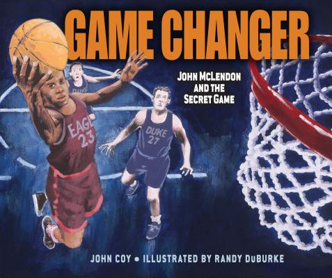 Image for GAME CHANGER: JOHN MCLENDON AND THE SECRET GAME