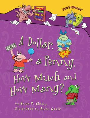 A Dollar, a Penny, How Much and How Many? (Math Is Categorical), Brian P. Cleary