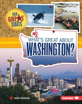 What's Great About Washington? (Our Great States), Mary Meinking