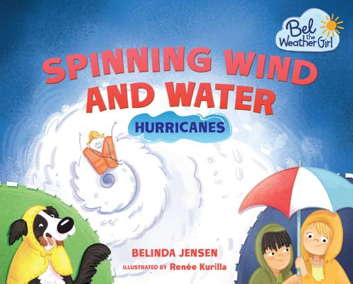 Image for Spinning Wind and Water: Hurricanes (Bel the Weather Girl)