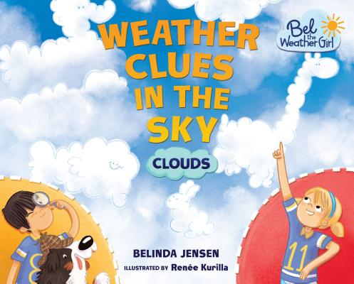 Image for Weather Clues in the Sky: Clouds (Bel the Weather Girl)