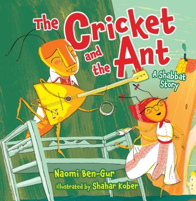 Image for Cricket and the Ant, The: A Shabbat Story