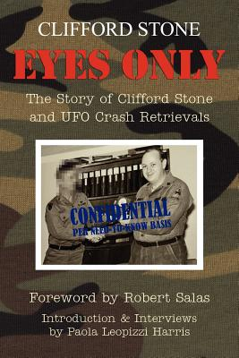 Eyes Only: The Story of Clifford Stone and UFO Crash Retrievals, Clifford Stone