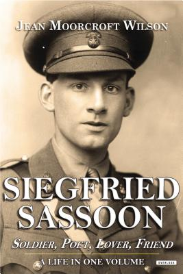 Image for Siegfried Sassoon: Soldier, Poet, Lover, Friend