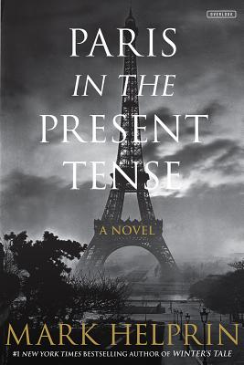 Image for Paris in the Present Tense: A Novel