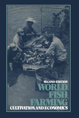 World Fish Farming: Cultivation and Economics, Brown, E.