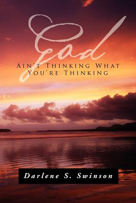 Image for God Ain't Thinking What You're Thinking