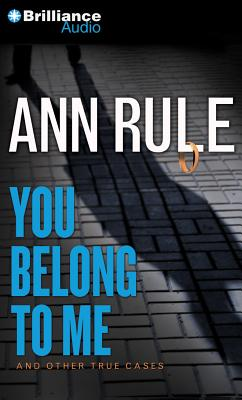 Image for You Belong to Me: And Other True Cases (Ann Rule's Crime Files)