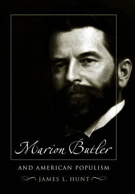 Marion Butler and American Populism, Hunt, James L.