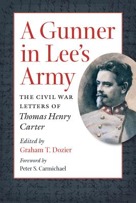 Image for GUNNER IN LEE'S ARMY: The Civil War Letters of Tho