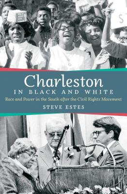 Image for Charleston in Black and White: Race and Power in the South after the Civil Rights Movement