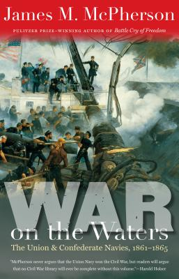 Image for War on the Waters: The Union and Confederate Navies, 1861-1865 (Littlefield History of the Civil War Era)