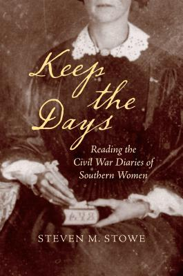 Image for Keep the Days: Reading the Civil War Diaries of Southern Women (Civil War America)