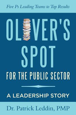Oliver's Spot for the Public Sector, Leddin, Ph.D., PMP, Patrick