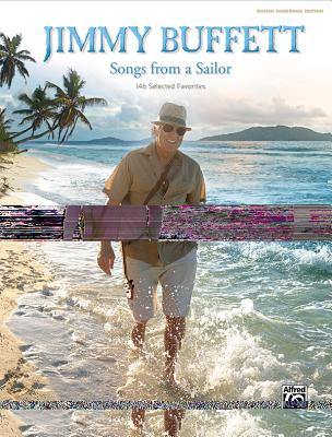 Image for Jimmy Buffett -- Songs from a Sailor: 146 Selected Favorites (Guitar Songbook Edition), Hardcover Book
