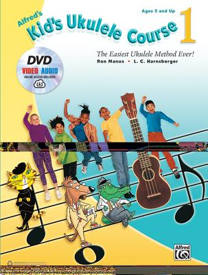 Image for Alfred's Kid's Ukulele Course 1: The Easiest Ukulele Method Ever!, Book, DVD & Online Video/Audio