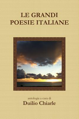 Le Grandi Poesie Italiane (Italian Edition), Chiarle, Duilio