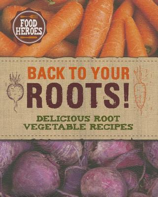 Image for Back to Your Roots! (Food Heroes)
