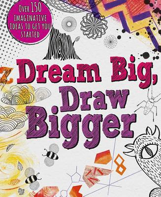Image for Dream Big, Draw Bigger (Drawing Books)