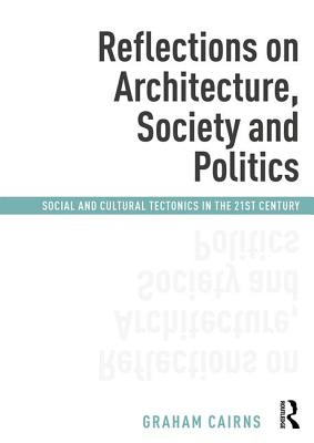 Image for Reflections on Architecture, Society and Politics: Social and Cultural Tectonics in the 21st Century