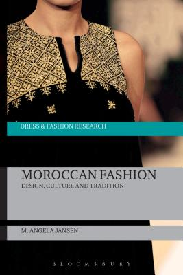Image for Moroccan Fashion: Design, Culture and Tradition (Dress and Fashion Research)
