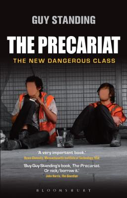 Image for Precariat, the : The New Dangerous Class