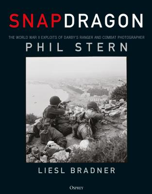 Image for Snapdragon: The World War II Exploits of Darby's Ranger and Combat Photographer Phil Stern