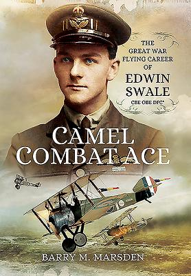 Image for Camel Combat Ace: The Great War Flying Career of Edwin Swale CBE OBE DFC*