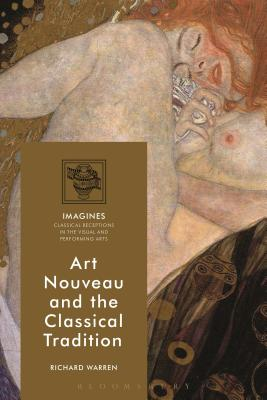 Image for Art Nouveau and the Classical Tradition (Imagines ? Classical Receptions in the Visual and Performing Arts)