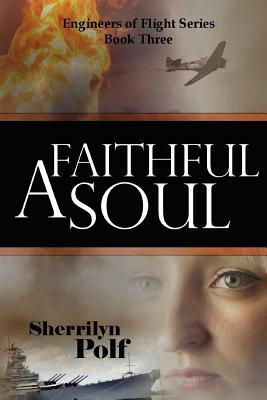 A Faithful Soul (Engineers of Flight Series), Polf, Sherrilyn