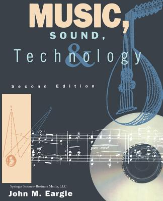 Music, Sound, and Technology 2nd Edition, John M. Eargle (Author)