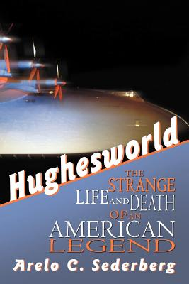 Image for Hughesworld: The Strange Life and Death of an American Legend