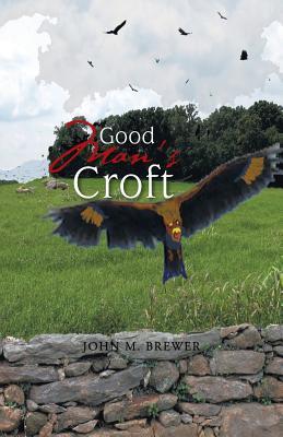 Good Man's Croft, Brewer, John M.