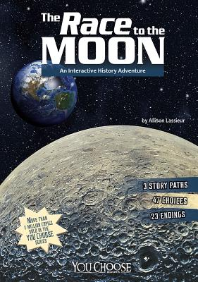 Image for The Race to the Moon: An Interactive History Adventure (You Choose: History)
