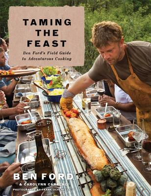 Image for Taming the Feast: Ben Ford's Field Guide to Adventurous Cooking