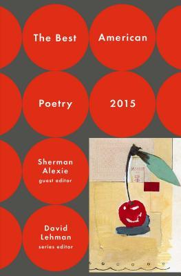The Best American Poetry 2015 (The Best American Poetry series), Lehman, David; Alexie, Sherman