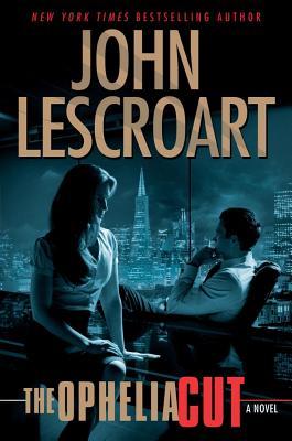 The Ophelia Cut, John Lescroart