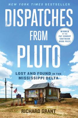 Image for Dispatches from Pluto: Learning the Mississippi Delta