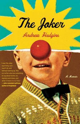 The Joker: A Memoir, Andrew Hudgins